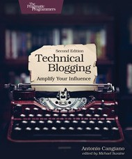 Technical Blogging (2nd Edition)